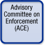 Advisory Commitee on Enforcement (ACE)